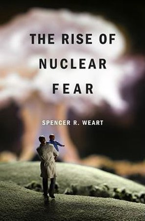 The Rise of Nuclear Fear Book
